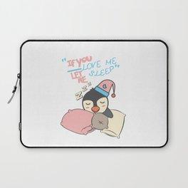 If you love me let me sleep cute sleeping Penguine Present Gift Laptop Sleeve