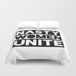 Nasty Women Unite Duvet Cover