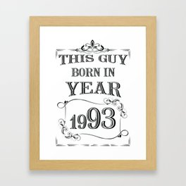 THIS GUY BORN IN YEAR 1993 Framed Art Print