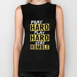 Pray HARD Play HARD Stay Humble Motivational T Shirt Biker Tank
