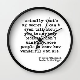 That's my secret - Fitzgerald quote Wall Clock