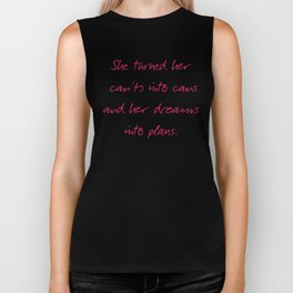 She turned her can'ts into cans, message to strong women. Inspiration typography, motivate, woman, Biker Tank