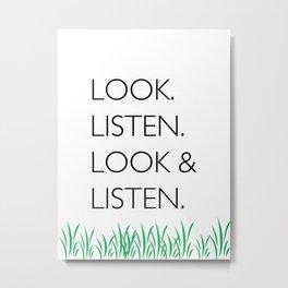 Look and Listen Metal Print