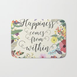 Happiness comes from within Bath Mat