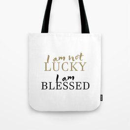 Christian,Bible Quote,I am not lucky, I am blessed Tote Bag