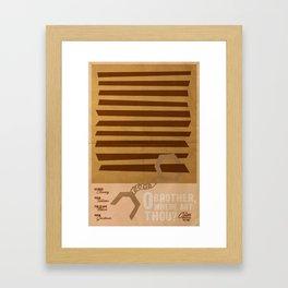 O Brother, Where Art Thou? Framed Art Print