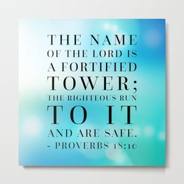 Proverbs 18:10 Bible Quote Metal Print