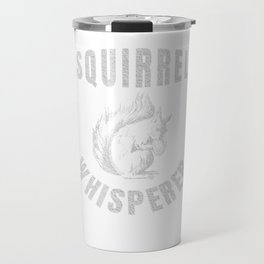 Squirrel Whisperer Gift Vintage Cute Squirrel Lover Gifts Travel Mug