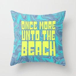 Once More Unto The Beach Throw Pillow