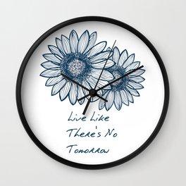 Live Like There's No Tomorrow Wall Clock