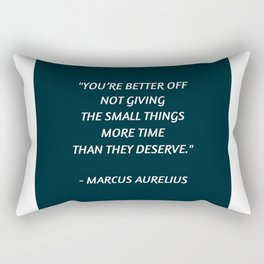 Stoic Inspiration - Marcus Aurelius - not giving the small things more time than they deserve Rectangular Pillow