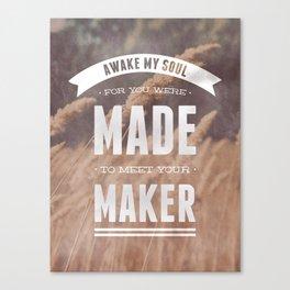 Awake My Soul Canvas Print