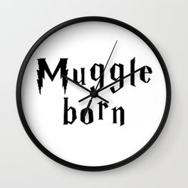 Muggle Born Wall Clock