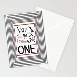You are the only one Stationery Cards