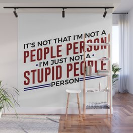 Not A Stupid People Person Wall Mural