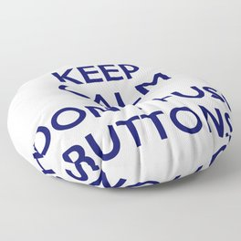 Keep Calm And Don't Push Buttons Floor Pillow