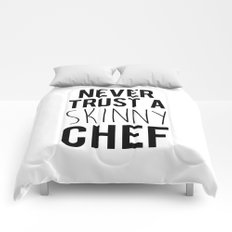 A Skinny Chef Funny Quote Comforters