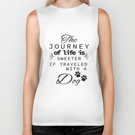 The Journey Of Life Is Sweeter With A Dog Biker Tank