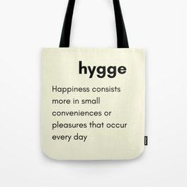 Hygge - Happiness consists more in small conveniences Tote Bag