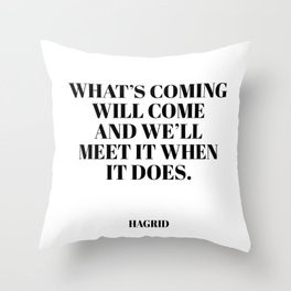 Hagrid quote Throw Pillow