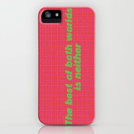 The Best of Both Worlds? iPhone Case