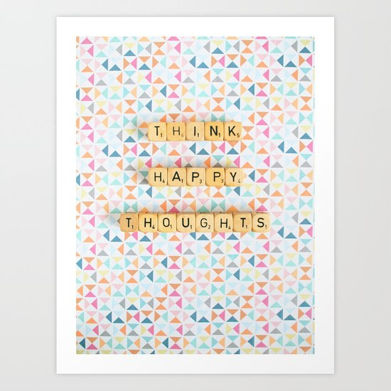 Think Happy Thoughts Art Print