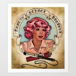 Beauty School Dropout Art Print