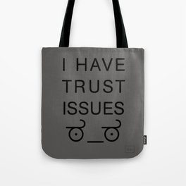 I Have Trust Issues Tote Bag