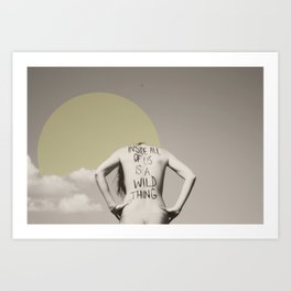 inside all of us is a wild thing   Art Print
