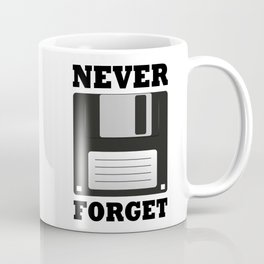 Never forget floppy Coffee Mug