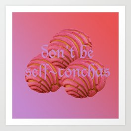 Don't be self-conchas Art Print