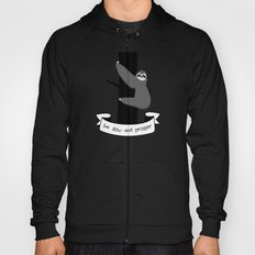 live slow and prosper sloth Hoody