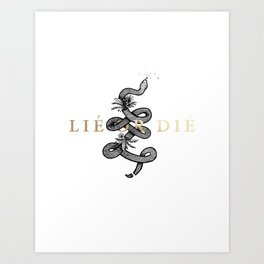 Lie or Die Art Print