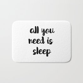 All You Need Is Sleep Bath Mat
