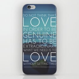 Love Without Getting Tired iPhone Skin