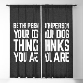 Be The Person Dog Funny Quote Blackout Curtain