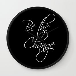Be the Change - black Wall Clock