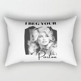 Dolly Parton - I Beg Your Parton Dolly Parton Gift Rectangular Pillow