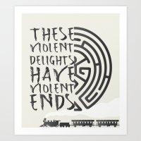 These violent delights have violent ends Art Print