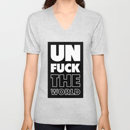 Unfuck The World Unisex V-Neck