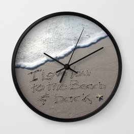 I love you to the Beach and back Wall Clock