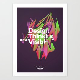 Design is Thinking made Visible Art Print