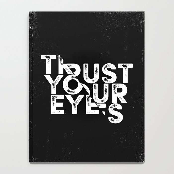 Trust your Eyes Notebook