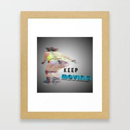 KEEPMOVING Framed Art Print