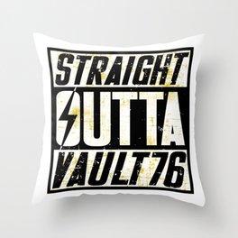 Straight Outta Vault 76 - Fallout Throw Pillow