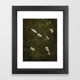 you belong... Framed Art Print
