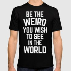 Be The Weird Funny Quote Mens Fitted Tee Black X-LARGE