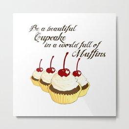Inspirational Cupcakes Metal Print