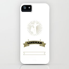 Never Dreamed I'd Be Grumpy Lineman Construction iPhone Case