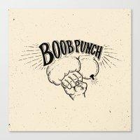boob Canvas Prints featuring Boob Punch! by Coreysnightout